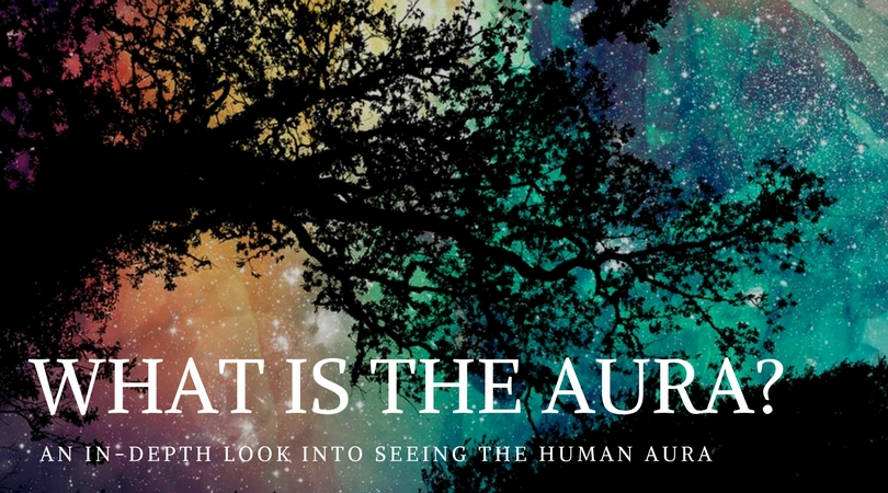 What is the Aura? An In-Depth Look into Seeing the Human Aura - Witchcraft and Spirituality - Elune Blue