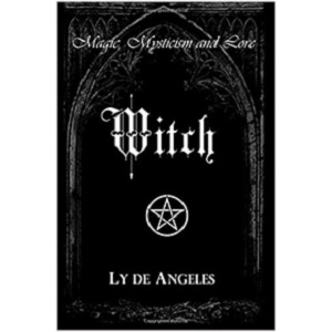 Witch for Those Who Are by Ly De Angeles