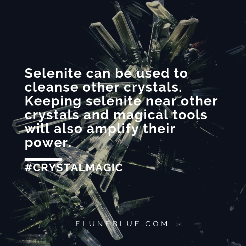 Selenite can be used to cleanse other crystals. Keeping selenite near other crystals and magical tools will also amplify their power. -- Selenite Meaning and Uses